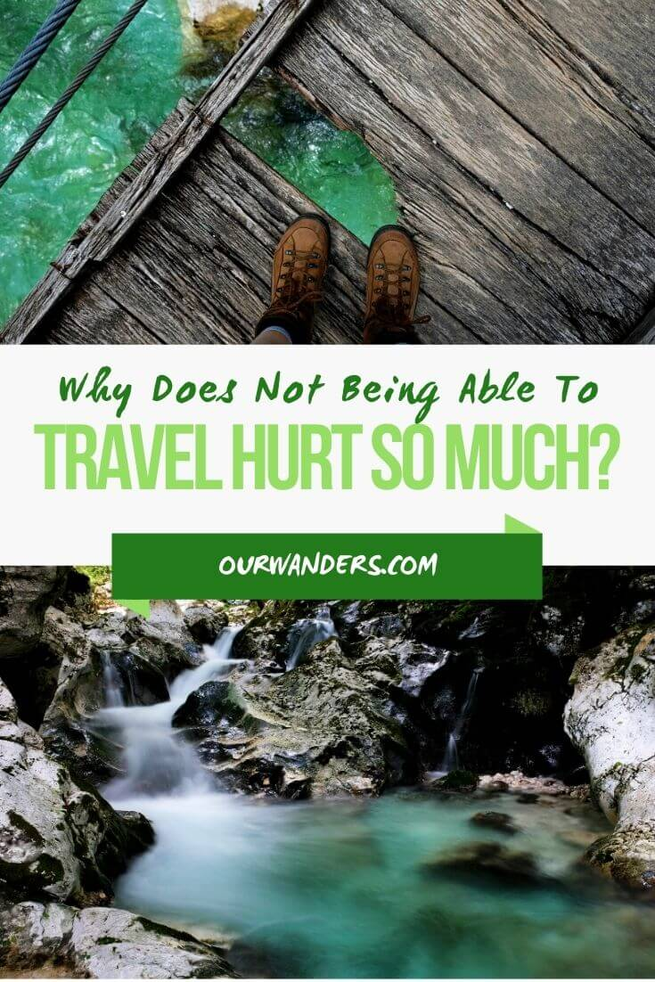 Why Does Not Being Able To Travel Hurt So Much?